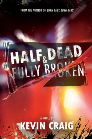 Review: Half Dead & Fully Broken by Kevin Craig