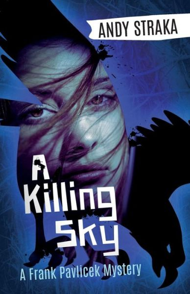 A Killing Sky by Andy Straka (Frank Pavlicek Mysteries #2)