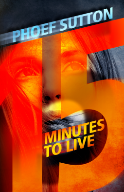Fifteen Minutes to Live by Phoef Sutton