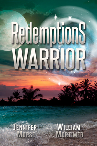 Redemptions Warrior by Jennifer Morse and William Mortimer