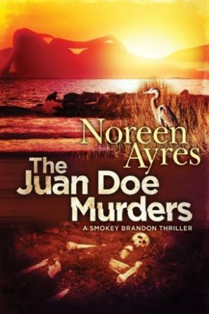 Review: The Juan Doe Murders by Noreen Ayres (A Smokey Brandon Thriller)