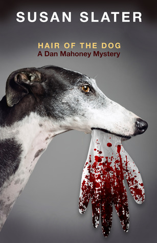 Hair of the Dog by Susan Slater (A Dan Mahoney Mystery)