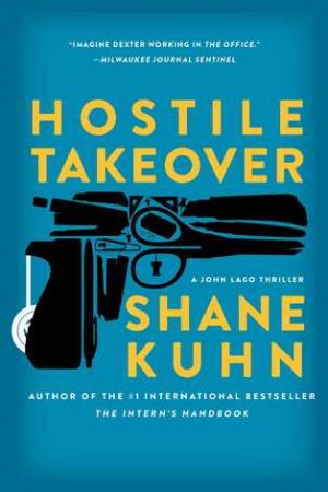 Review: Hostile Takeover by Shane Kuhn (John Lago Thriller #2)
