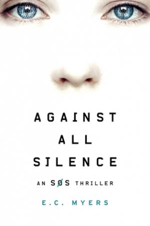 Thriller Review: Against All Silence (SOS #2) by E.C. Myers