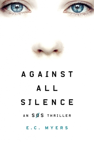 Against All Silence (SOS #2) by E.C. Myers