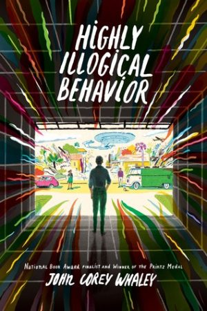 Young Adult Review: Highly Illogical Behavior by John Corey Whaley