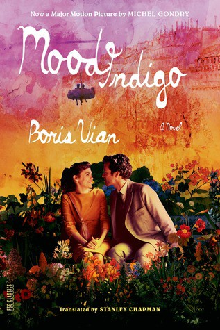Mood Indigo by Boris Vian Stanley Chapman Translation