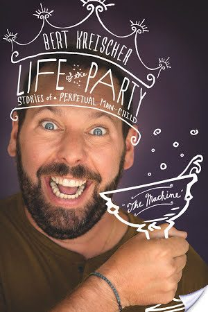 Memoir Review: Life of the Party: Stories of a Perpetual Man-Child by Bert Kreischer