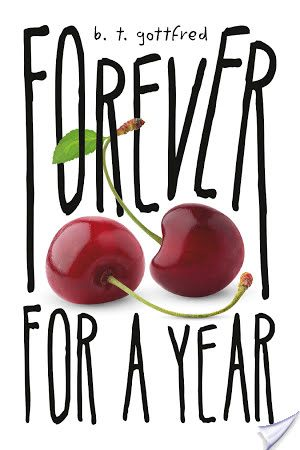 Young Adult Review: Forever for a Year by B.T. Gottfred